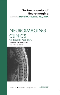 Socioeconomics of Neuroimaging, An Issue of Neuroimaging Clinics - 1st Edition - ISBN: 9781455748853, 9781455747016