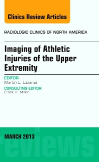 Imaging of Athletic Injuries of the Upper Extremity, An Issue of Radiologic Clinics of North America - 1st Edition - ISBN: 9781455748884, 9781455747061