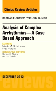Cover image for Analysis of Complex Arrhythmias—A Case Based Approach, An Issue of Cardiac Electrophysiology Clinics