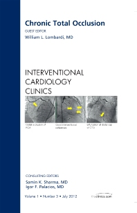 Cover image for Chronic Total Occlusion, An issue of Interventional Cardiology Clinics