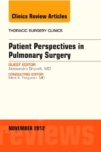 Patient Perspectives in Pulmonary Surgery,  An Issue of Thoracic Surgery Clinics - 1st Edition - ISBN: 9781455748969, 9781455747153