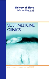 Biology of Sleep, An Issue of Sleep Medicine Clinics - 1st Edition - ISBN: 9781455749119, 9781455747313