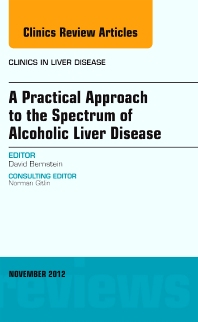 Cover image for A Practical Approach to the Spectrum of Alcoholic Liver Disease, An Issue of Clinics in Liver Disease