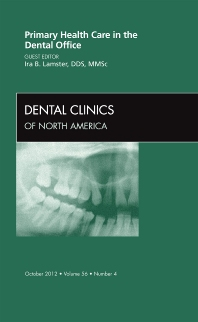 Primary Health Care in the Dental Office, An Issue of Dental Clinics - 1st Edition - ISBN: 9781455749324, 9781455747542