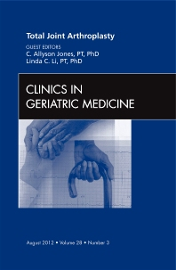 Cover image for Total Joint Arthroplasty, An Issue of Clinics in Geriatric Medicine