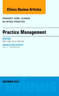 Practice Management, An Issue of Primary Care Clinics in Office Practice - 1st Edition - ISBN: 9781455749355, 9781455747573