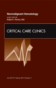 Cover image for Nonmalignant Hematology, An Issue of Critical Care Clinics