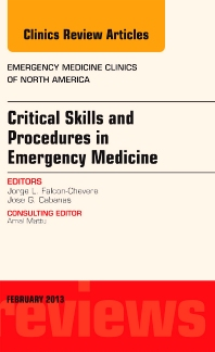 Cover image for Critical Skills and Procedures in Emergency Medicine, An Issue of Emergency Medicine Clinics