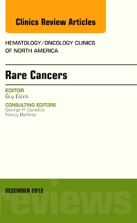 Rare Cancers, An Issue of Hematology/Oncology Clinics of North America - 1st Edition - ISBN: 9781455749423, 9781455747658
