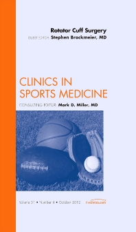 Rotator Cuff Surgery, An Issue of Clinics in Sports Medicine - 1st Edition - ISBN: 9781455749485, 9781455747719