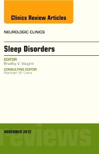 Sleep Disorders, An Issue of Neurologic Clinics - 1st Edition - ISBN: 9781455749515, 9781455747757