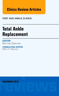 Total Ankle Replacement, An Issue of Foot and Ankle Clinics - 1st Edition - ISBN: 9781455749539, 9781455747795
