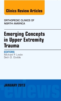 Cover image for Emerging Concepts in Upper Extremity Trauma, An Issue of Orthopedic Clinics