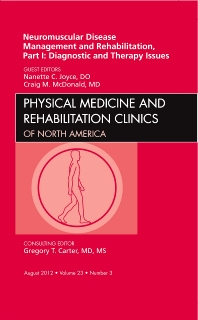 Cover image for Neuromuscular Disease Management and Rehabilitation, Part I: Diagnostic and Therapy Issues, an Issue of Physical Medicine and Rehabilitation Clinics