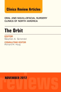Cover image for The Orbit, An Issue of Oral and Maxillofacial Surgery Clinics