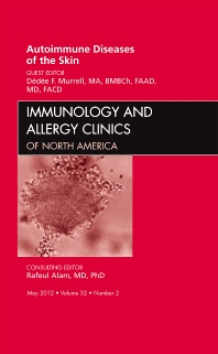 Autoimmune Diseases of the Skin, An Issue of Immunology and Allergy Clinics - 1st Edition - ISBN: 9781455750634, 9781455750573