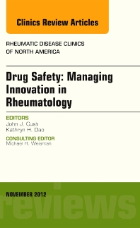 Drug Safety: Managing Innovation in Rheumatology, An Issue of Rheumatic Disease Clinics - 1st Edition - ISBN: 9781455750658, 9781455750597