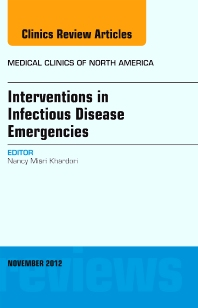 Interventions in Infectious Disease Emergencies, An Issue of Medical Clinics - 1st Edition - ISBN: 9781455750948, 9781455750931