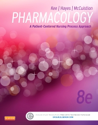 Pharmacology, 8th Edition,Linda McCuistion,Joyce Kee,Evelyn Hayes,ISBN9781455751488
