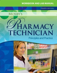 Workbook and Lab Manual for Mosby's Pharmacy Technician, 4th Edition,ISBN9781455751808