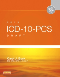 2013 ICD-10-PCS Draft Edition - 1st Edition - ISBN: 9781455753635, 9781455774333