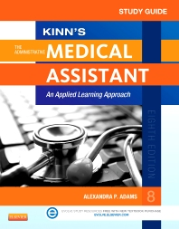 Study Guide for Kinn's The Administrative Medical Assistant - 8th Edition - ISBN: 9781455753673, 9780323341592