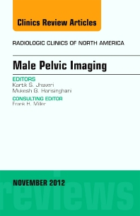 Male Pelvic Imaging, An Issue of Radiologic Clinics of North America - 1st Edition - ISBN: 9781455758272, 9781455758289