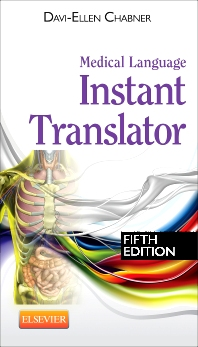 Medical Language Instant Translator - 5th Edition - ISBN: 9781455758319, 9781455774920