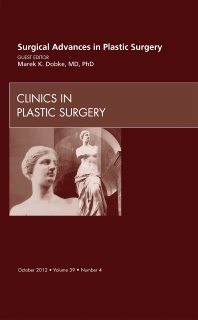 Surgical Advances in Plastic Surgery, E-Book, 1st Edition,Marek Dobke,ISBN9781455758456