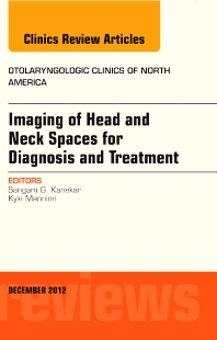 Cover image for Imaging of Head and Neck Spaces for Diagnosis and Treatment, An Issue of Otolaryngologic Clinics