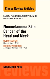 Cover image for Nonmelanoma Skin Cancer of the Head and Neck, An Issue of Facial Plastic Surgery Clinics