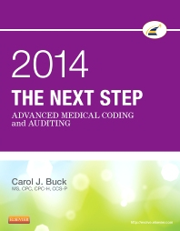 The Next Step: Advanced Medical Coding and Auditing, 2014 Edition, 1st Edition,Carol Buck,ISBN9781455758975