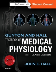 Guyton and Hall Textbook of Medical Physiology, 13th Edition,John Hall,ISBN9781455770052