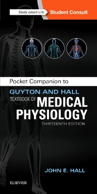 Pocket Companion to Guyton and Hall Textbook of Medical Physiology - 13th Edition - ISBN: 9781455770069, 9780323375276