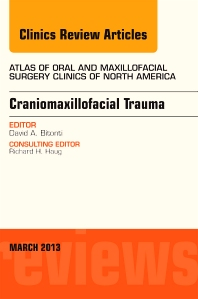 Craniomaxillofacial Trauma, An Issue of Atlas of the Oral and Maxillofacial Surgery Clinics - 1st Edition - ISBN: 9781455770663, 9781455771554