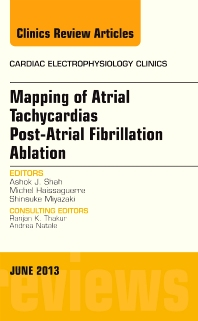 Cover image for Mapping of Atrial Tachycardias post-Atrial Fibrillation Ablation, An Issue of Cardiac Electrophysiology Clinics