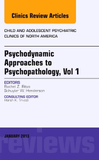 Psychodynamic Approaches to Psychopathology, vol 1, An Issue of Child and Adolescent Psychiatric Clinics of North America - 1st Edition - ISBN: 9781455770717