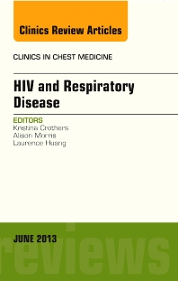 Cover image for HIV and Respiratory Disease, An Issue of Clinics in Chest Medicine