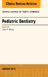 Cover image for Pediatric Dentistry, An Issue of Dental Clinics