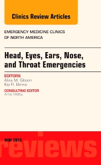 Head, Eyes, Ears, Nose, and Throat Emergencies, An Issue of Emergency Medicine Clinics - 1st Edition - ISBN: 9781455770830, 9781455771714