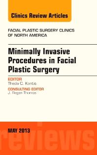 Minimally Invasive Procedures in Facial Plastic Surgery, An Issue of Facial Plastic Surgery Clinics - 1st Edition - ISBN: 9781455770878, 9781455772308
