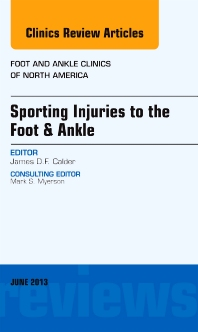 Cover image for Sporting Injuries to the Foot & Ankle, An Issue of Foot and Ankle Clinics