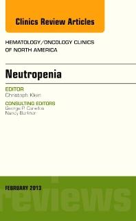 Neutropenia, An Issue of Hematology/Oncology Clinics of North America - 1st Edition - ISBN: 9781455771004, 9781455771875