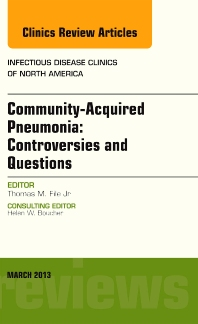 Cover image for Community Acquired Pneumonia: Controversies and Questions, an Issue of Infectious Disease Clinics