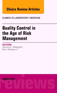 Cover image for Quality Control in the age of Risk Management, An Issue of Clinics in Laboratory Medicine