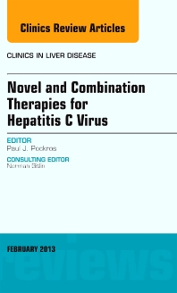 Novel and Combination Therapies for Hepatitis C Virus, An Issue of Clinics in Liver Disease - 1st Edition - ISBN: 9781455771127, 9781455771981