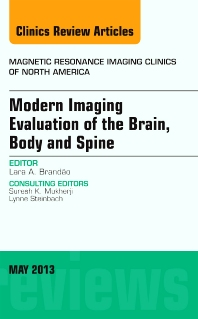 Modern Imaging Evaluation of the Brain, Body and Spine, An Issue of Magnetic Resonance Imaging Clinics - 1st Edition - ISBN: 9781455771158, 9781455772018