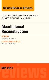 Cover image for Maxillofacial Reconstruction, An Issue of Oral and Maxillofacial Surgery Clinics