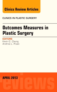 Cover image for Outcomes Measures in Plastic Surgery, An Issue of Clinics in Plastic Surgery