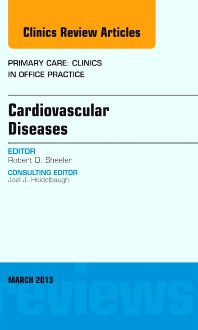 Cardiovascular Diseases, An Issue of Primary Care Clinics in Office Practice - 1st Edition - ISBN: 9781455771448, 9781455772261